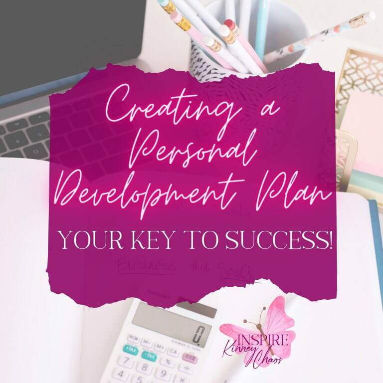 Creating a Personal Development Plan – #1 Key to Empowering Success!