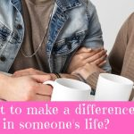 Want to make a difference in someone's life? Come see how you can!