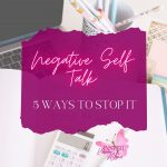 Those little voices in your head. It's not always healthy to listen to them. When they are negative they are not what we need. Read more to figure out 5 ways to stop the negative self talk.