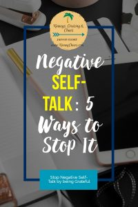 Negative Self Talk and 5 ways to stop it today.