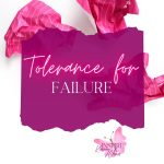 Learn how having a tolerance for failure will improve the quality of work from employees