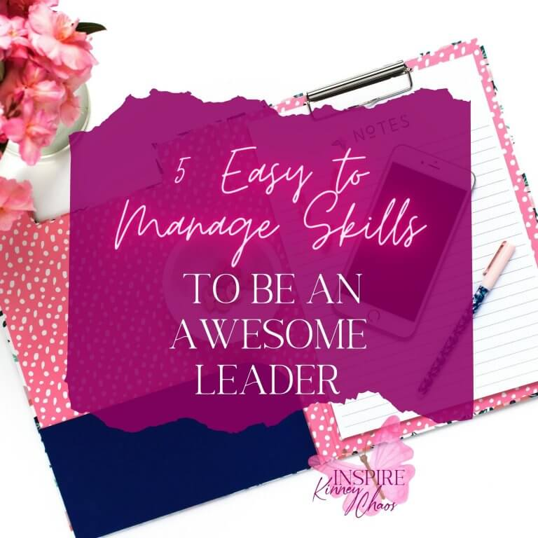 5 Easy to Manage Skills to be an AWESOME Leader