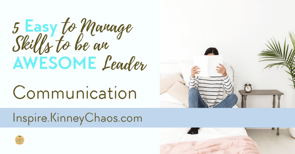 Communication skills are the heart of the team. Check out our 5 easy to manage skills to be an awesome leader.