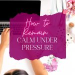 Here are my 5 favorite tips that will help you through any difficult situation where calmness is required. Learn how to remain calm under pressure.