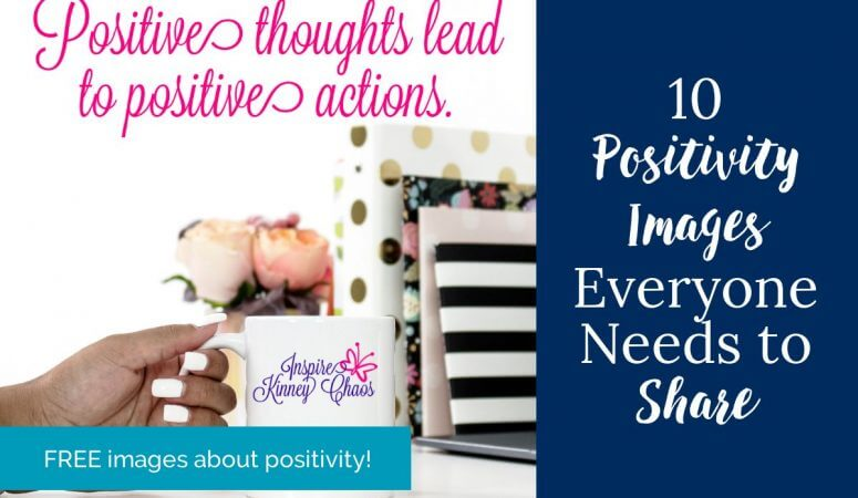 10 Positivity Images Everyone Needs to Share