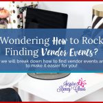 Wondering how you can find some amazing vendor events? After years of experience here are some of my tips to get you the perfect events!