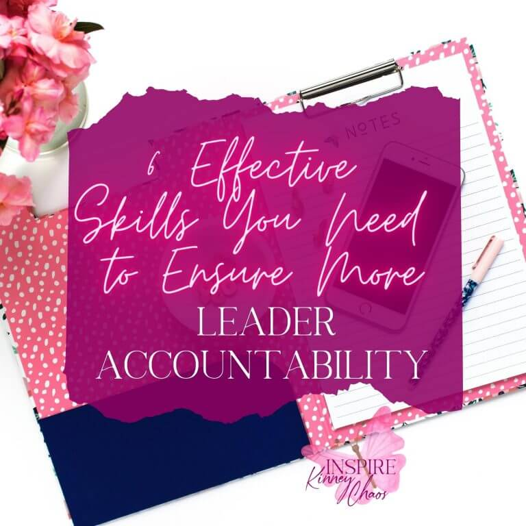 6 Effective Skills You Need to Ensure More Leader Accountability