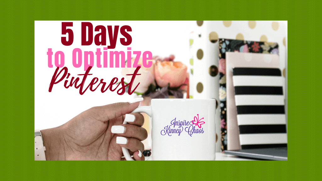 5 Days to Optimize Pinterest