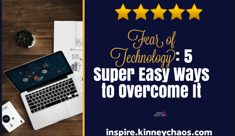 Fear of Technology: 5 Super Easy Ways to Overcome It