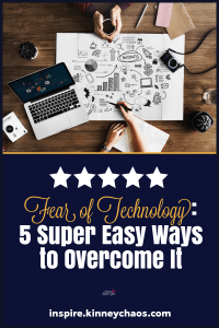 Read and share! Five (5) Super Easy ways to overcome your fear of technology. #directsales #smallbusiness #women #technology #techtip #technologytips