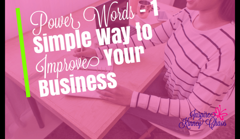 Power Words – 1 Simple Way to Improve Your Business