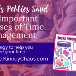 Rocks Pebbles Sand - 3 Important Phases of Time Management. A Strategy to help you prioritize your time.