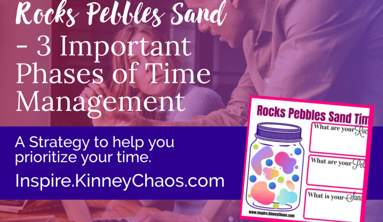 Rocks Pebbles Sand – 3 Important Phases of Time Management