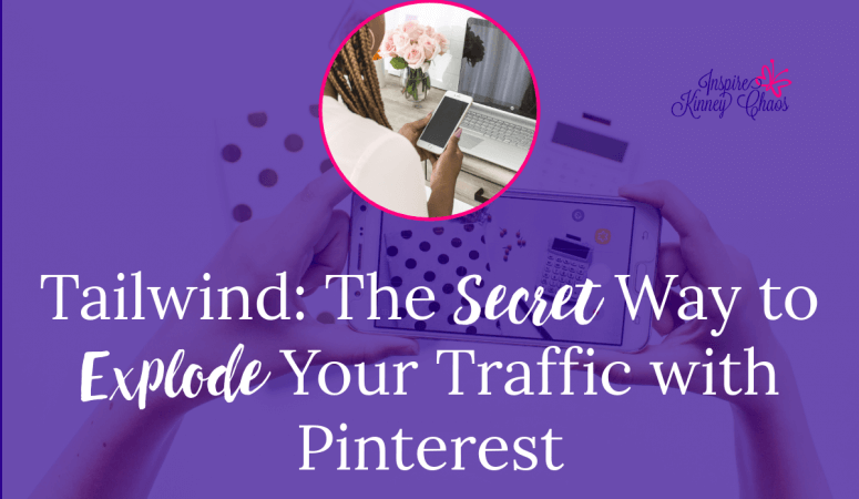 Tailwind: The Secret Way to Explode Your Traffic with Pinterest