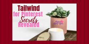 Tailwind for Pinterest secrets revealed