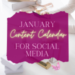 Get your January Content Calendar that will help you keep all your posts organized.