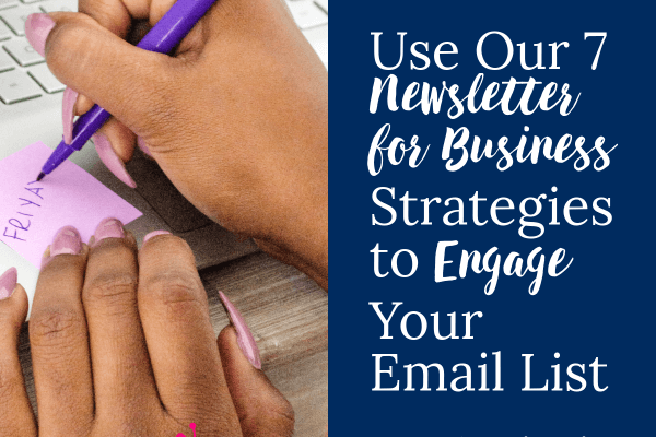 Use our 7 Newsletter for Business strategies to engage your email list - Learn how to create the perfect content mix.