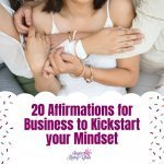 20 Affirmations for Business to Kickstart your Mindset