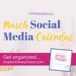Get your March Social Media Content Calendar and organize your social media posts