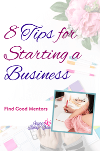Find Good Mentors - This is one of the 8 tips for starting a business that you should follow. #smallbusiness #businesstips