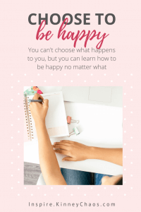 Learn how to live a happy, confident life and choose to be happy no matter what!