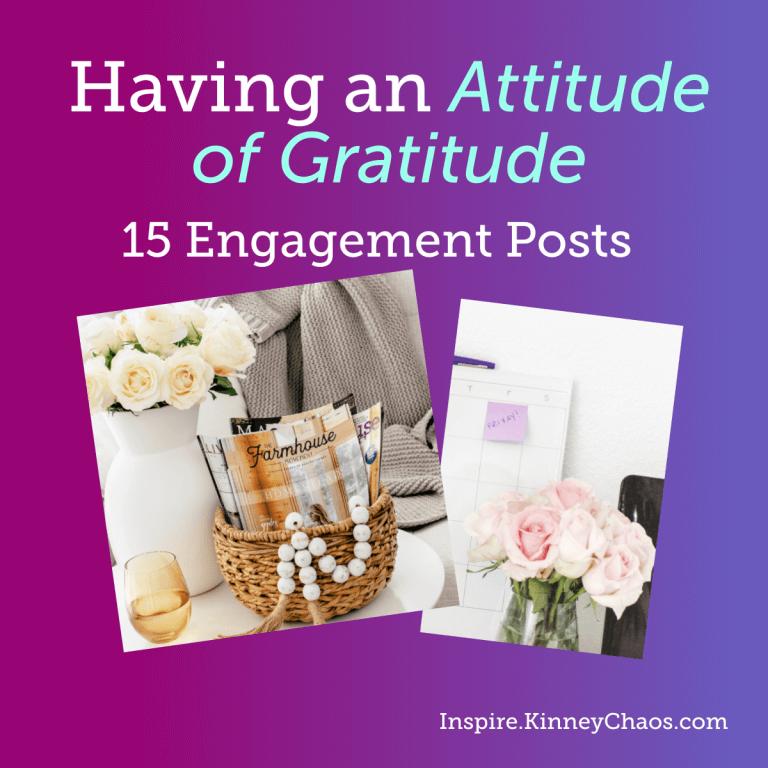Having an Attitude of Gratitude + 15 Engagement Posts