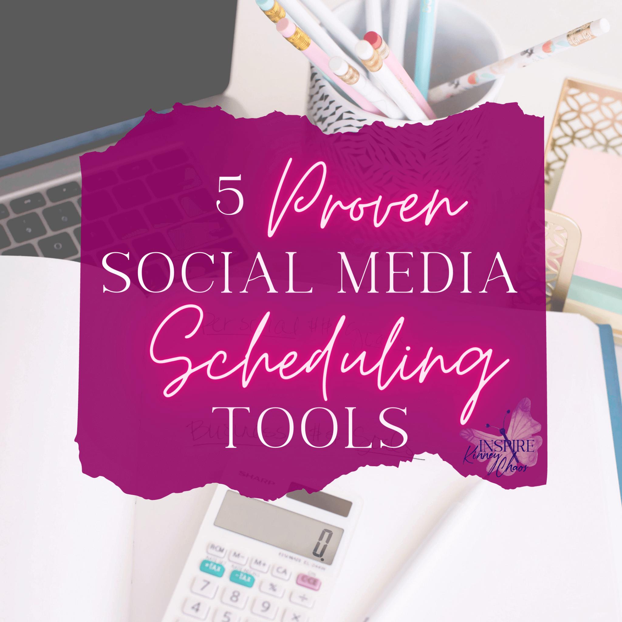 5 Proven Social Media Scheduling Tools