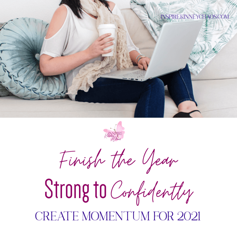 Finish the Year Strong to Confidently Create Momentum for 2021