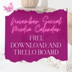 November Social Media Calendar - Free Download and Trello Board