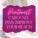 Pinterest Carousel Pins: Improve your reach