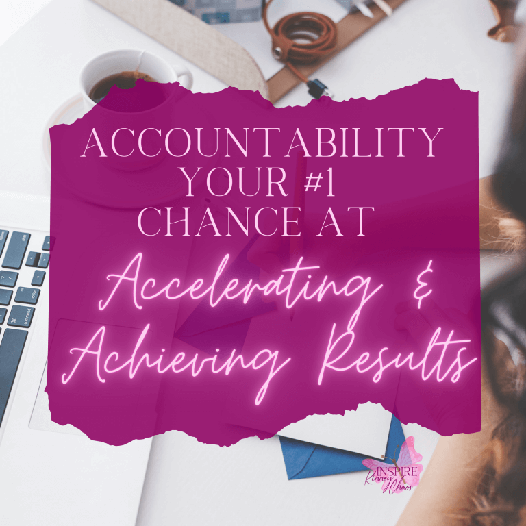 Accountability – Your #1 Chance at Accelerating & Achieving Results