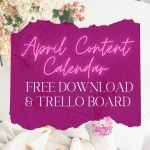 Use this article to make your Social Media Content easy to create. Our April Content Calendar and Trello Template are perfect for organization.
