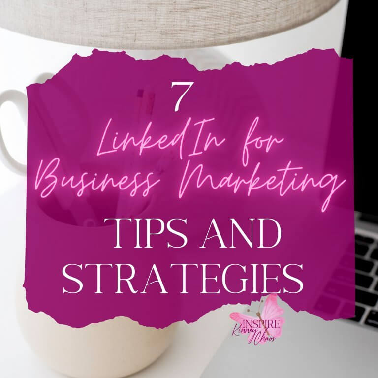 7 LinkedIn for Business Marketing Tips and Strategies to Get You Ahead and Make You Successful
