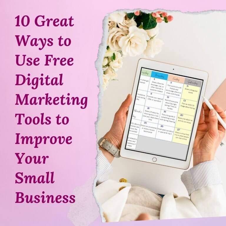 10 Great Ways to Use Free Digital Marketing Tools to Improve Your Small Business