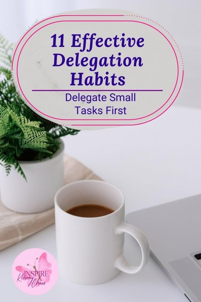 As a business owner, there are many tasks that need to be delegated. But how do you know which ones should go? In this blog post we outline 11 habits for effective delegation-so you can learn the best way to delegate your work and get more time back in your day!