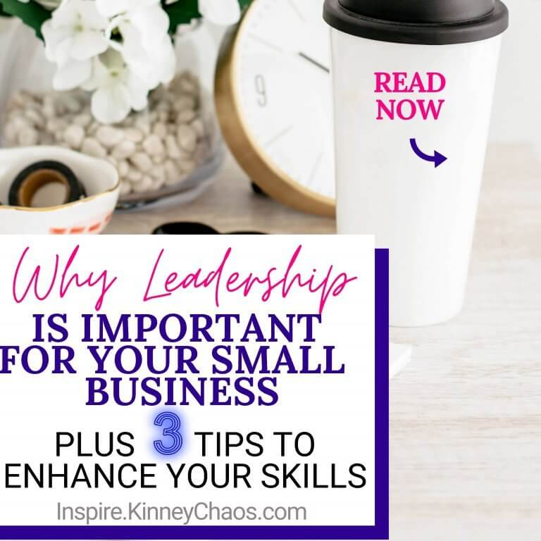 Why Leadership is Important for Your Small Business – Plus 3 Tips