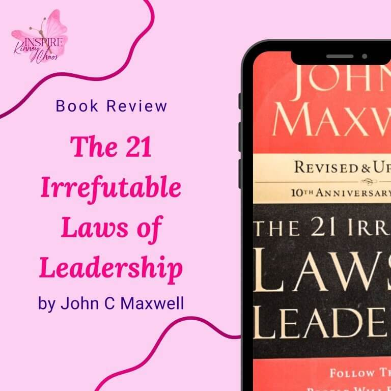 Book Review: The 21 Irrefutable Laws of Leadership by John C Maxwell