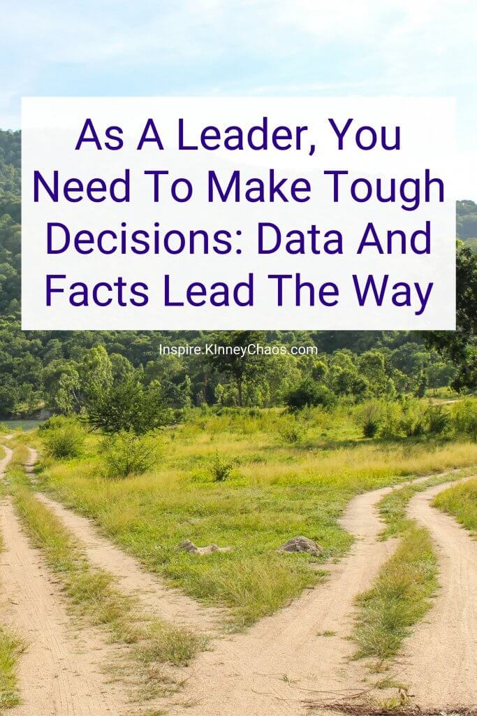As leaders, we are faced with tough decisions every day. Some of these decisions can be easy to make, but others may not be as simple. Regardless of the decision, you have to remember that data and facts lead the way when leaders make tough decisions. If you let your emotions get in the way, it could come back to haunt you down the line, so don't do it! You need to learn how to detach yourself from personal feelings when deciding because if you don't, that becomes a choice too.
